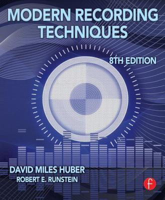 Modern Recording Techniques By Huber, David Miles/ Runstein, Robert E.