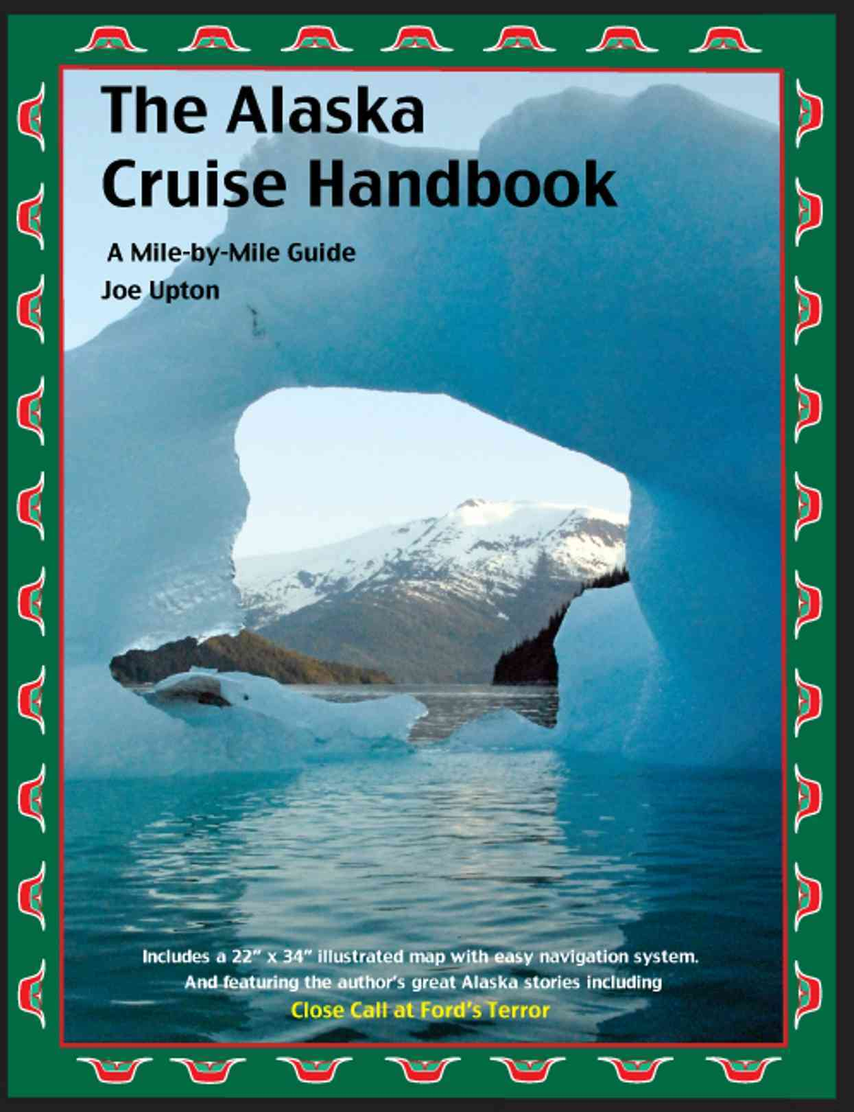The Alaska Cruise Handbook By Upton, Joe